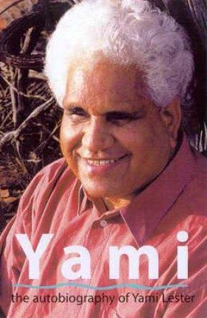 Yami: The Autobiography Of Yami Lester