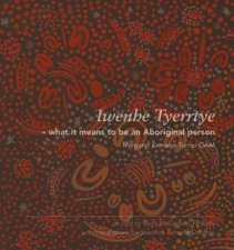 Iwenhe Tyerrtye What It Means To Be An Aboriginal Person