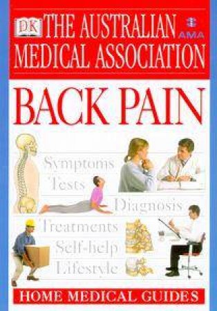 The AMA Home Medical Guide: Back Pain by Conrad R Winer