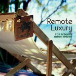 Remote Luxury by Images Publishing Group