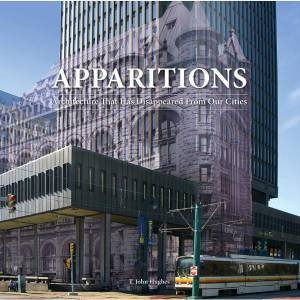 Apparitions II: Architecture That Has Disappeared from Our Cities