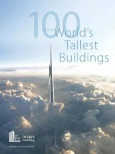 100 of the Worlds Tallest Buildings