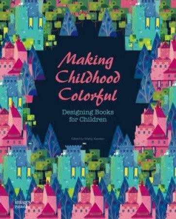 Making Childhood Colorful by Wang Xiaodan