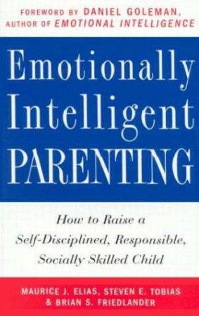 Emotionally Intelligent Parenting by Tobias & Fried Elias