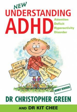 Understanding ADHD, 2001 Ed by Christopher Green & Kit Chee