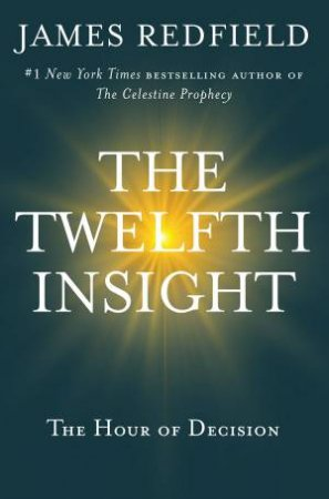 The Twelfth Insight by James Redfield