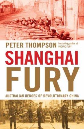 Shanghai Fury by Peter Thompson