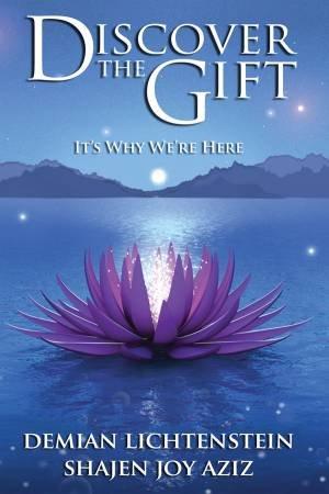 Discover The Gift by Demien Lichtenstein & Shajen Joy Aziz