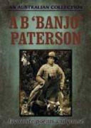 A B 'Banjo' Paterson by A B Banjo Paterson