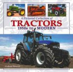 A Pictorial Collection of Tractors  1950s to Modern