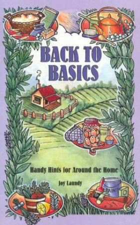 Back To Basics: Handy Hints For Around The Home by Joy Laundy