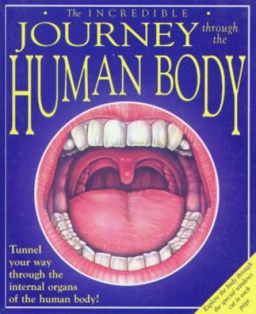The Incredible Journey Through The Human Body by Nicholas Harris
