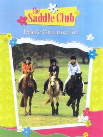 The Saddle Club Deluxe Colouring Fun by Various