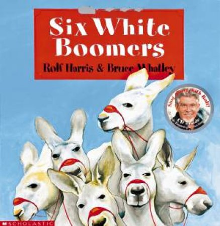 Six White Boomers - Book & CD by Rolf Harris & Bruce Whatley