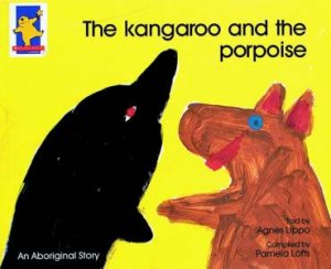An Aboriginal Story: The Kangaroo And The Porpoise by Pamela Lofts
