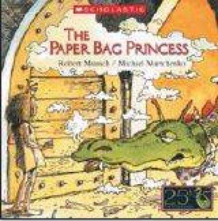 The Paper Bag Princess - 25th Anniversary Edition by Robert Munsch