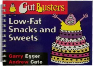 GutBusters: Low-Fat Snacks and Sweets by Gary  Egger & Andrew Cate