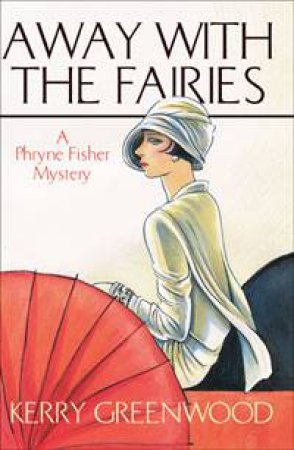 A Phryne Fisher Mystery: Away With The Fairies
