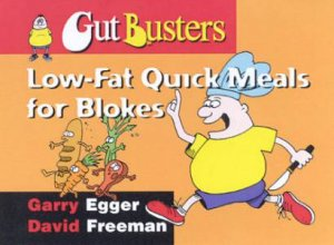 GutBusters: Low-Fat Quick Meals For Blokes by Garry Egger & David Freeman