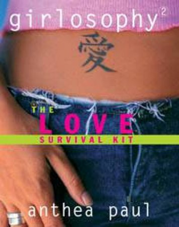 The Love Survival Kit by Anthea Paul