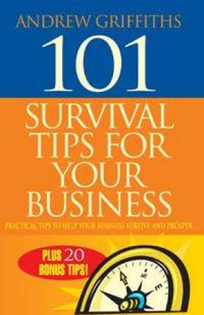 101 Survival Tips For Your Business by Andrew Griffiths
