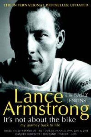 Lance Armstrong: It's Not About The Bike by Lance Armstrong & Sally Jenkins