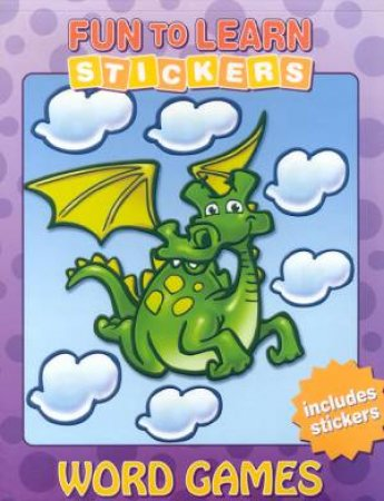 Fun To Learn Stickers: Word Games by Various