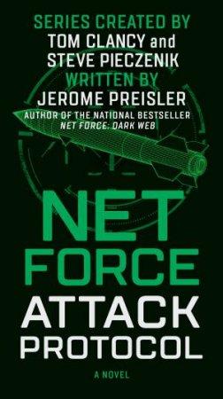 Net Force: Attack Protocol by Tom Clancy & Steve Pieczenik & Jerome Preisler