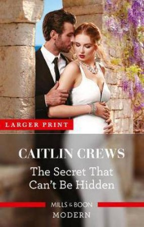 The Secret That Can't Be Hidden by Caitlin Crews