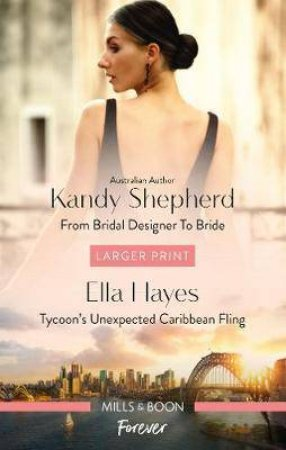 From Bridal Designer To Bride/Tycoon's Unexpected Caribbean Fling by Ella Hayes & Kandy Shepherd