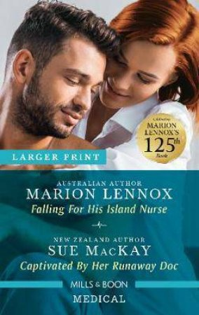 Falling For His Island Nurse/Captivated By Her Runaway Doc by Marion Lennox & Sue Mackay