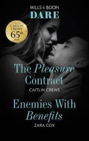 The Pleasure Contract/Enemies With Benefits by Zara Cox & Caitlin Crews
