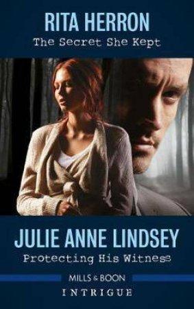 The Secret She Kept/Protecting His Witness by Rita Herron & Julie Anne Lindsey
