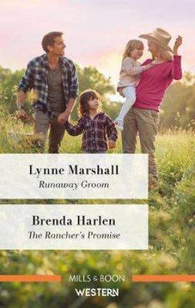 Runaway Groom/The Rancher's Promise by Brenda Harlen & Lynne Marshall