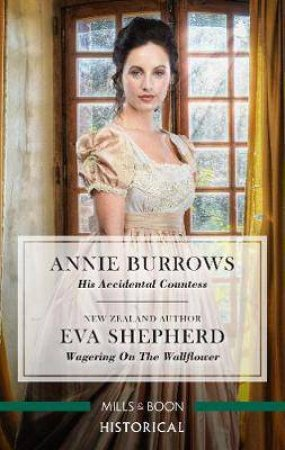 His Accidental Countess/Wagering On The Wallflower by Annie Burrows & Eva Shepherd