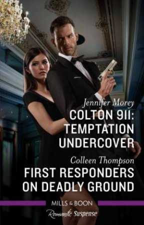 Temptation Undercover/First Responders On Deadly Ground by Jennifer Morey & Colleen Thompson