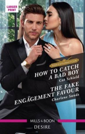 How To Catch A Bad Boy/The Fake Engagement Favour by Charlene Sands & Cat Schield