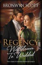 Regency Wallflower To WeddedClaiming His Defiant MissMarrying the Rebellious Miss