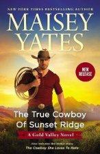 The True Cowboy of Sunset RidgeThe True Cowboy Of Sunset RidgeThe Cowboy She Loves To Hate