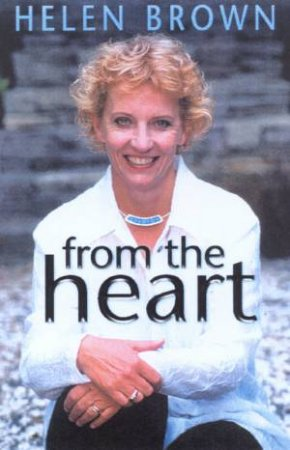 From The Heart by Helen Brown