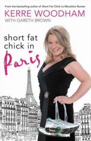 Short Fat Chick in Paris by Kerre & Brown, Gaz Woodham