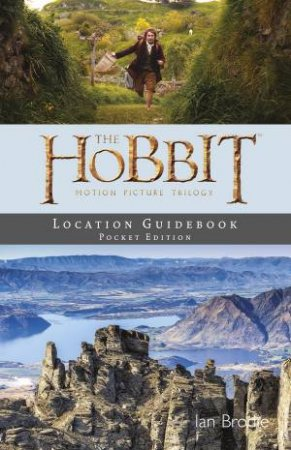 Hobbit Motion Picture Trilogy Location Guidebook- Pocket Ed.