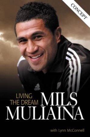 Mils Muliaina: Living The Dream by Lynn McConnell