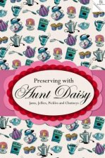 Preserving with Aunt Daisy by Barbara Basham