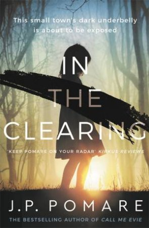 In The Clearing by J.P. Pomare