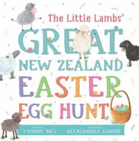 The Little Lambs' Great New Zealand Easter Egg Hunt by Yvonne Mes & Aleksandra Szmidt