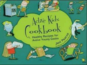 Active Kids Cookbook by Jeni Pearce