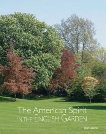 American Spirit in the English Garden by JEAN STONE