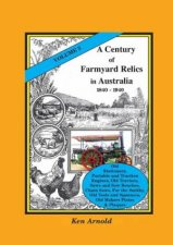 A Century of Farmyard Relics in Australia 18401940 Volume 3