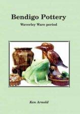 Bendigo Pottery by Ken Arnold